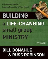 Building a Life-Changing Small Group Ministry: A Strategic Guide for Leading Group Life in Your Church - eBook