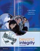 Beyond Integrity: A Judeo-Christian Approach to Business Ethics / Special edition - eBook