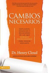 Cambios Necesarios: The Employees, Businesses, and Relationships That All of Us Have to Give Up in Order to Move Ahead - eBook