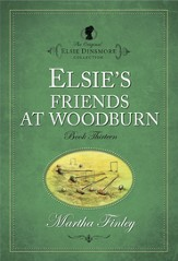Elsie's Friends at Woodburn - eBook