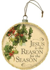 Jesus Is The Reason for the Season, Glass Ornament