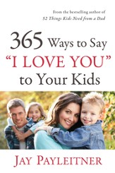 365 Ways to Say I Love You to Your Kids - eBook