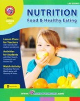 Nutrition: Food & Healthy Eating, Grades 4-6