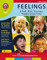 Feelings: A Sad, Mad, Grumpy, Happy Good Time, Grade 1