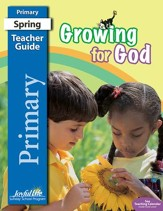 Growing for God Primary (Grades 1-2) Teacher Guide