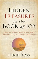 Hidden Treasures in the Book of Job: How the Oldest Book of the Bible Answers Today's Scientific Questions - eBook