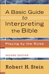 Basic Guide to Interpreting the Bible, A: Playing by the Rules - eBook