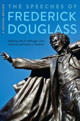 The Speeches of Frederick Douglass: A Critical Edition / Critical edition