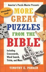 More Great Puzzles from the  Bible:Including Crosswords, Word Search, Trivia and More