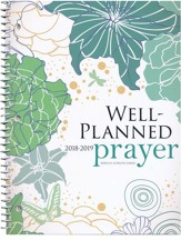 Well-Planned Prayer Planner (July 1, 2018 - June 1, 2019)