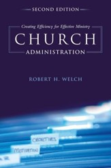 Church Administration: Creating Efficiency for Effective Ministry - eBook