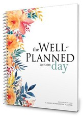 The Well-Planned Day Homeschool Planner, July 2017- June 2018