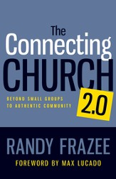 The Connecting Church 2.0: Beyond Small Groups to Authentic Community - eBook