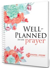 Well-Planned Prayer Planner (July 1, 2017 - June 1, 2018)