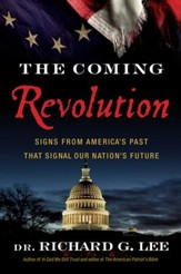 The Coming Revolution: Signs from America's Past That Signal Our Nation's Future - eBook