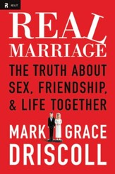 Real Marriage: The Truth About Sex, Friendship, and Life Together - eBook