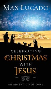 Celebrating Christmas with Jesus: An Advent Devotional - eBook