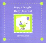 Giggle Wiggle Baby Journal: A Keepsake to Celebrate Baby's First Three Years!