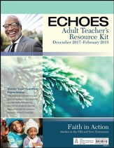 Echoes Adult Comprehensive Bible Study Teacher's Resource Kit, Winter 2017-18