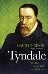 Tyndale: The Man Who Gave God an English Voice - eBook