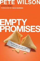 Empty Promises: The Truth About You, Your Desires, and the Lies You've Believed - eBook