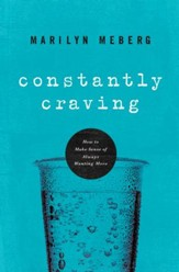 Constantly Craving: How to Make Sense of Always Wanting More - eBook