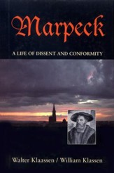 Marpeck: A Life of Dissent and Conformity