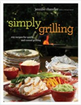 Simply Grilling: 105 Recipes for Quick and Casual Grilling - eBook