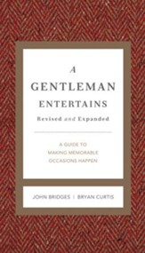 A Gentleman Entertains: A Guide to Making Memorable Occasions Happen - eBook