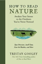 How to Read Nature: Awaken Your Senses to the Outdoors You've Never Noticed