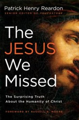 The Jesus We Missed: The Surprising Truth About the Humanity of Christ - eBook