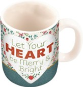 Let Your Heart Be Merry & Bright Mug