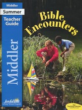 Bible Encounters Middler Teacher Guide (Grades 3 & 4; Summer 2015)
