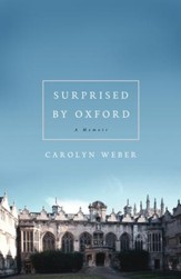 Surprised by Oxford: A Memoir - eBook