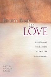 From Fear to Love: Overcoming the Barriers to Healthy Relationships - eBook