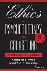 Ethics in Psychotherapy and Counseling: A Practical Guide  (5th Edition)