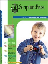 Scripture Press: 2s & 3s Teaching Guide, Spring 2018