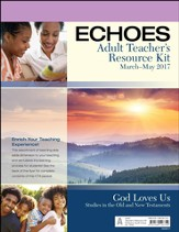 Echoes Adult Comprehensive Bible Study Teacher's Resource Kit, Spring 2017