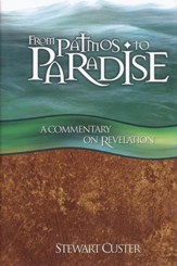 From Patmos to Paradise: A Commentary on Revelation