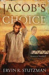 Jacob's Choice, Return to Northkill Series #1