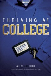 Thriving at College: Make Great Friends, Keep Your Faith, and Get Ready for the Real World! - eBook