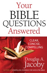 Your Bible Questions Answered: Clear, Concise, Compelling - eBook
