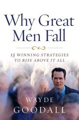 Why Great Men Fall: 15 Winning strategies to Rise Above it All - eBook
