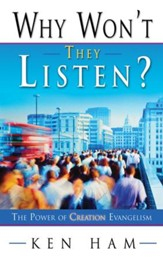 Why Won't They Listen?: The Power of Creation Evangelism - eBook