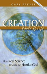 Creation: Facts of Life: How Real Science Reveals the Hand of God - eBook