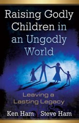 Raising Godly Children in an Ungodly World - eBook