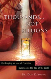 Thousands Not Billions: Challenging an Icon of Evolution - Questioning the Age of the Earth - eBook