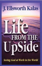 Life from the Up Side: Seeing God at Work in the World - eBook