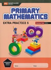Primary Mathematics Extra Practice 5 Common Core  Edition