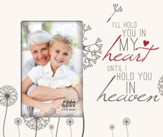 I'll Hold You In My Heart Photo Frame